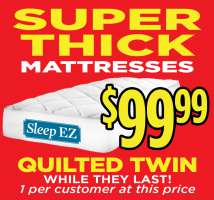 Super Thick Mattresses $99.99