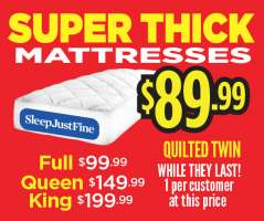 Super Thick Mattresses $89.99