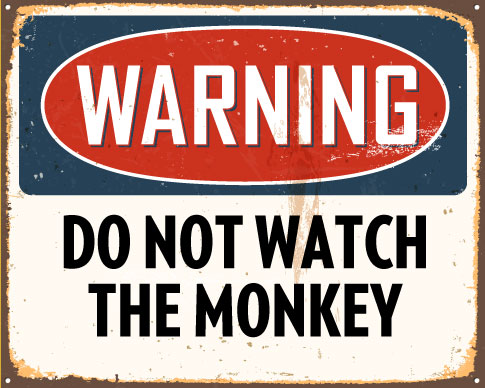 Warning - Do Not Watch the Monkey