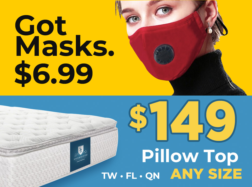 Pillow Top Clearance. Twin Was: $599 Now: $149 Full Was: $699 Now: $149 Queen Was: $799 Now: $149. King Me! Upgrade to a King for $100 more. While supplies last. Only one per customer at this special price.